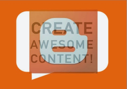 create-awesome-content-for Blogspot-Blogger-blogs-500x350