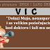 """VIC: """"Dolazi Mujo, nenaspavan i sa velikim podočnjacima, kod doktora i žali mu se:..."""""""