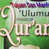 Tujuan, Manfaat Mempelajari Ulumul Qur'an