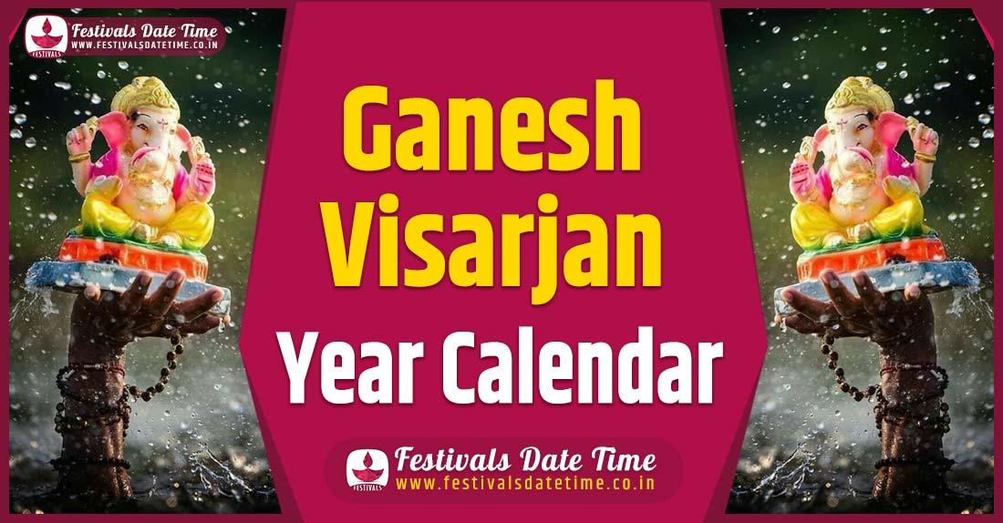 Ganesh Visarjan Year Calendar, Ganesh Visarjan Festival Schedule