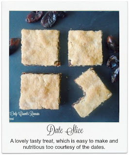 Date Slice is a lovely tasty treat, which is not only easy to make but packed with nutrition courtesy of the dates.