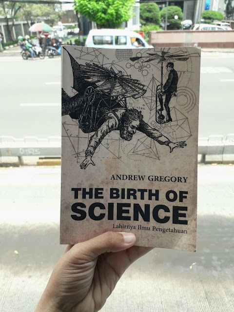 (Review Buku) The Birth of Science - Lahirnya Ilmu Pengetahuan
