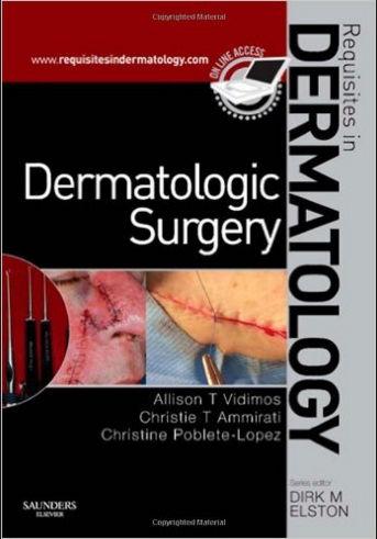 Requisites in Dermatology - Dermatologic Surgery (2009) [PDF