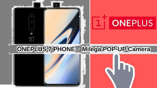 ONEPLUS 7 PHONE Milega POP-UP Camera