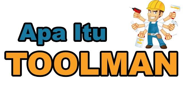 Apa itu Toolman, Apa yang di maksud dengan Toolman ?