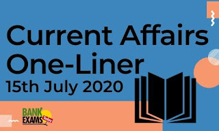 Current Affairs One-Liner: 15th July 2020