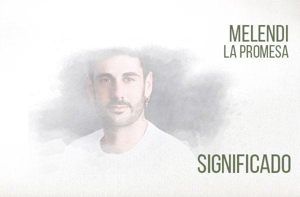 La Promesa significado de la canción Melendi.