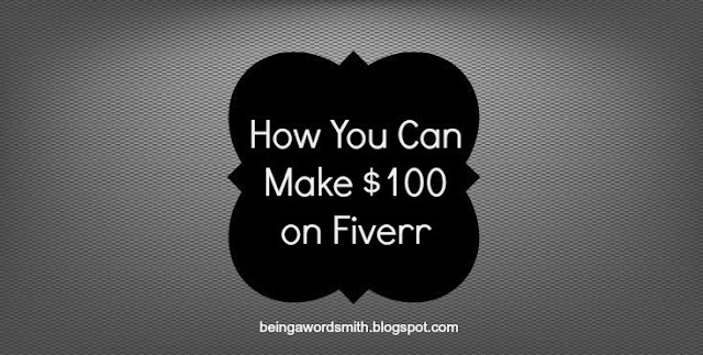 How You Can Make $100 on Fiverr by Being A Wordsmith