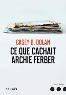 Couverture de Ce que cachait Archie Ferber, Casey B. Dolan