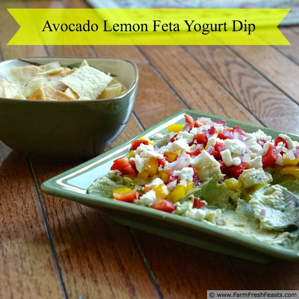 Farm Fresh Feasts: Avocado Lemon Feta Yogurt Dip