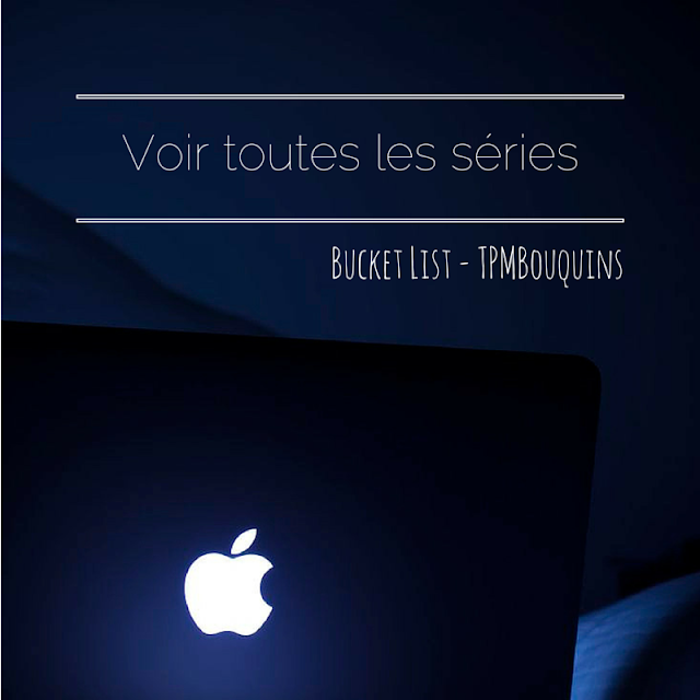 BUCKETLIST - séries tv