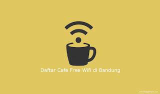 Daftar Cafe Free Wifi di Bandung