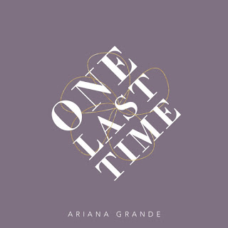 Lirik Lagu One Last Time - Ariana Grande