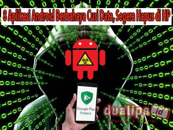 8 Aplikasi Android Berbahaya Curi Data, Segera Hapus di HP