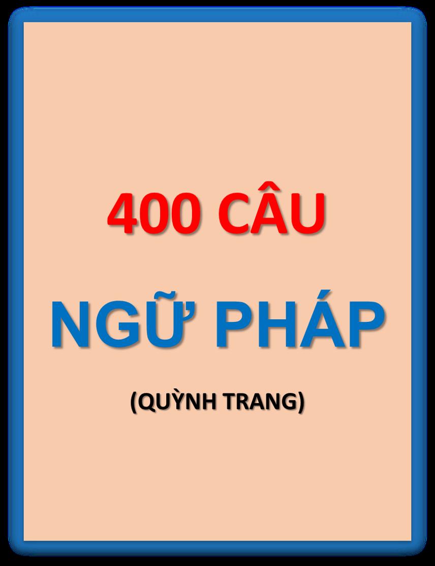 [FREE] 400 câu ngữ pháp tổng hợp