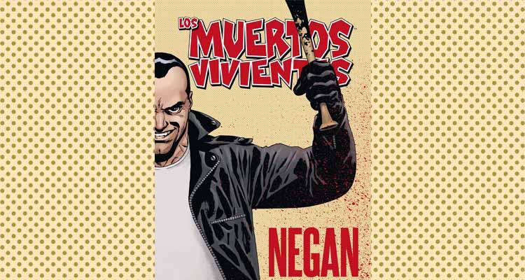 Reseña del cómic Los Muertos Vivientes: Negan