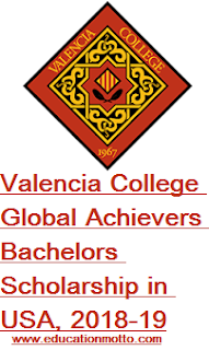 Valencia College Global Achievers Bachelors Scholarship in USA, 2018,  Bachelors Scholarship, Eligibility Criteria, Application Procedure, Application Deadline, Field of Study