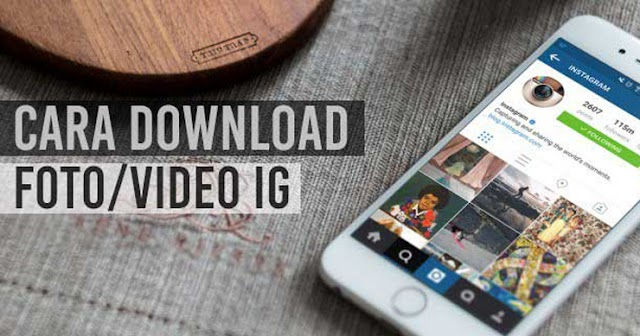 Begini Cara Download Foto / Video Instagram Tanpa Aplikasi di PC Laptop & HP Android