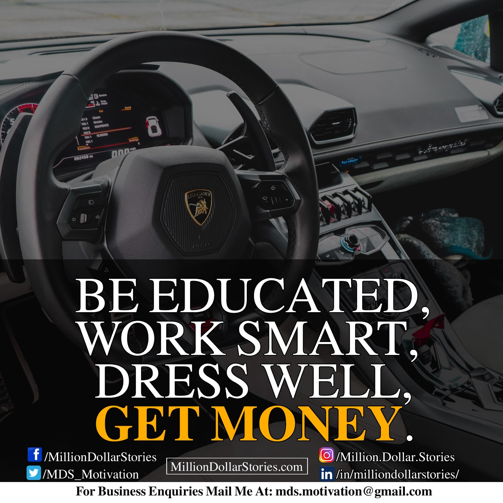 BE EDUCATED, WORK SMART, DRESS WELL, GET MONEY.