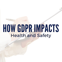 How Will GDPR Impact Health and Safety?