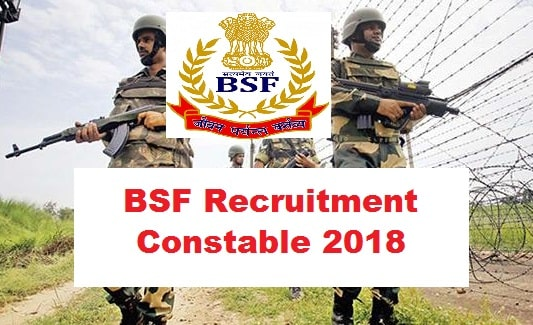 BSF Recruitment Vacancies For 63 Constable 2018
