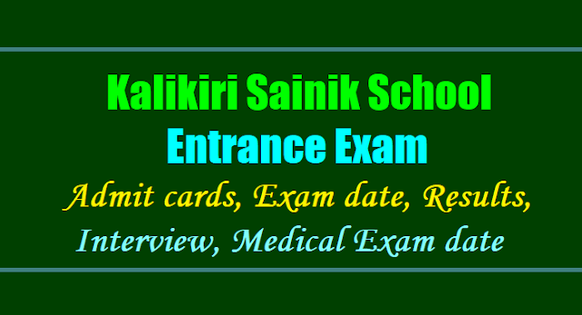 Kalikiri sainik school entrance exam 2018-2020 application form, Kalikiri sainik school entrance exam admit cards hall tickets,selection list results,final merit list results,interview medical exam dates