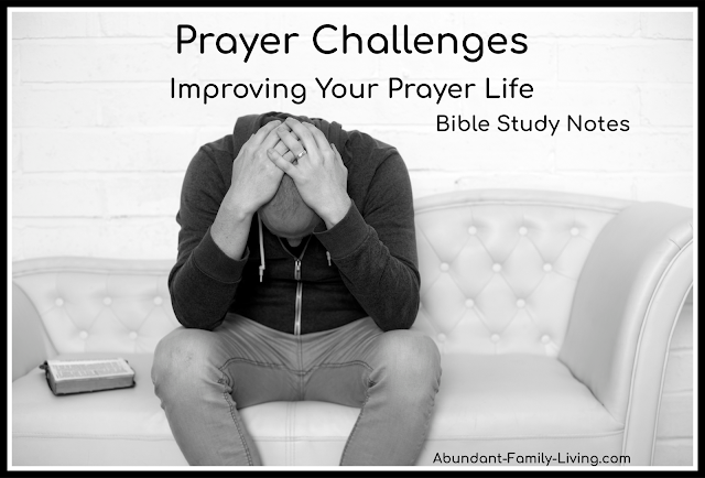 Prayer Challenges: Improving Your Prayer Life