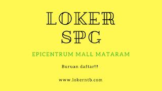 Lowongan Kerja SPG terbaru di Epicentrum Mall Kota Mataram sampai Februari 2018