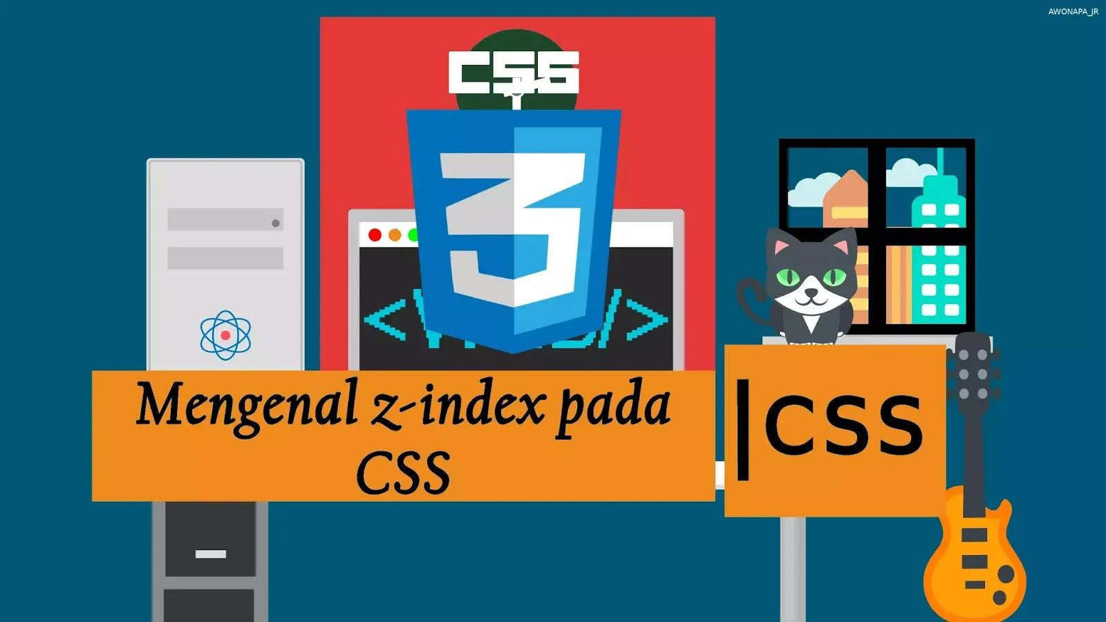 Belajar Css Mengenal Z Index Pada Css Awonapa Jr Situs Belajar Membuat Website