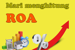 Rumus ROA (Return On Assets) dan Pengertiannya