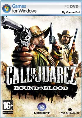 Call of Juarez Bound in Blood PC [Full] Español [MEGA]
