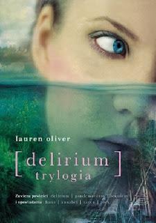 Delirium. Trylogia - Lauren Oliver