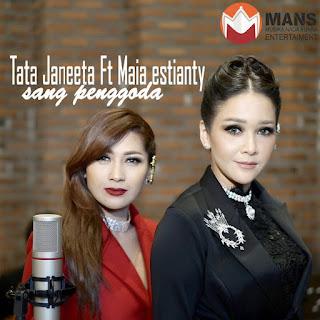 lirik Tata Janeeta feat Maia Estianty - Sang Penggoda