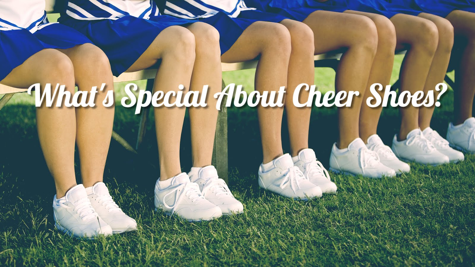 What's so special about cheer shoes?
