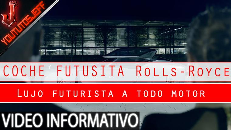 El nuevo coche sin volante de Rolls Royce - Lujo futurista a todo motor | 2016