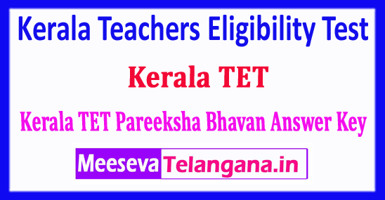 Kerala TET Answer Key 2018 Teachers Eligibility Test Answer Key 2018 Download