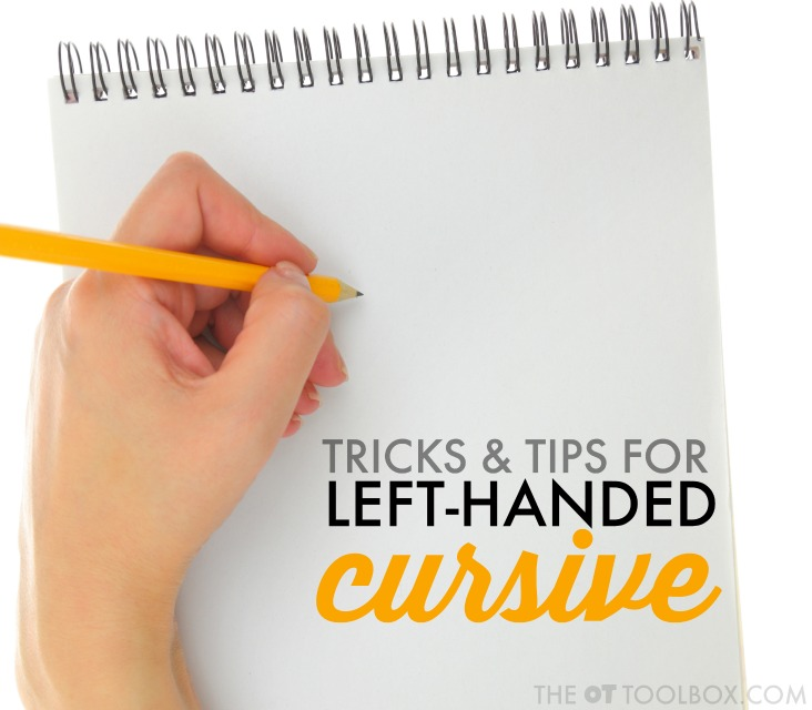Try these tricks and tips for helping students who write left-handed to learn cursive writing.