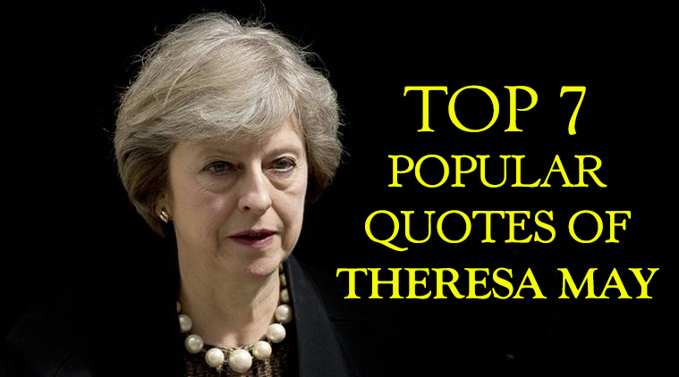 Most Popular Quotes Prepossessing 7 Most Popular Quotes From Theresa May Juicy Quote