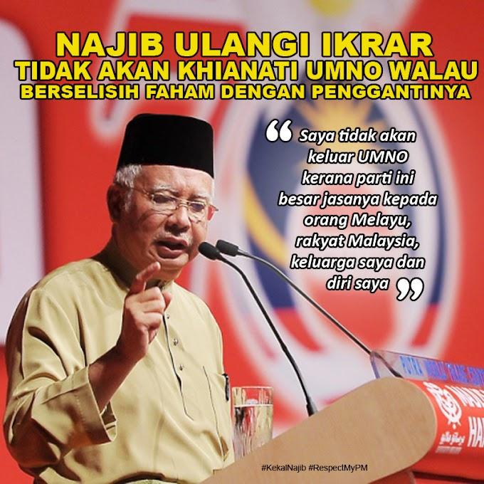 #Respect : Presiden #UMNO Ulangi Ikrar Tidak Akan Khianati Parti Walaupun.. @NajibRazak