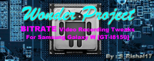 [VRT] BITRATE Tweak [Video Recording] for Galaxy W GT-I8150