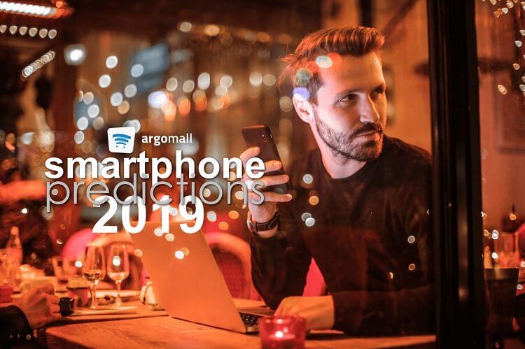 Argomall Shares 2019 Smartphone Predictions