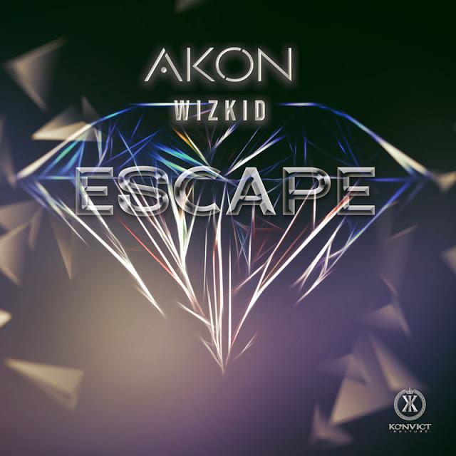 Akon Feat. Wizkid - Escape (World Music) [Download]