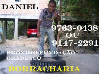 Borracharia do Daniel 9763-0438 ou 9147-2291 próximo fundação Bradesco