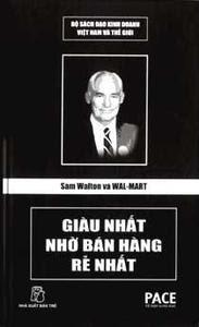 Sam Walton Và Wal-Mart - Giàu Nhất Nhờ Bán Hàng Rẻ Nhất - Nguyễn Phạm Đăng Khoa