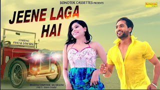 Jeene Laga Hai – Raj Ibrahim Download Haryanvi Video
