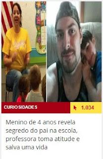 http://www.atoananet.com.br/curiosidades/permalink/389100/menino-de-4-anos-revela-segredo-do-pai-na-escola-professora-toma-atitude-e-salva-uma-vida.htm