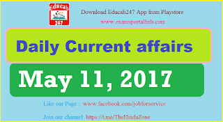 Daily Current affairs -  May 11th, 2017 for all competitive exams
