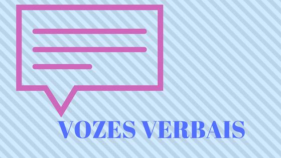 As Vozes Verbais podem ser ativas, passivas e reflexivas