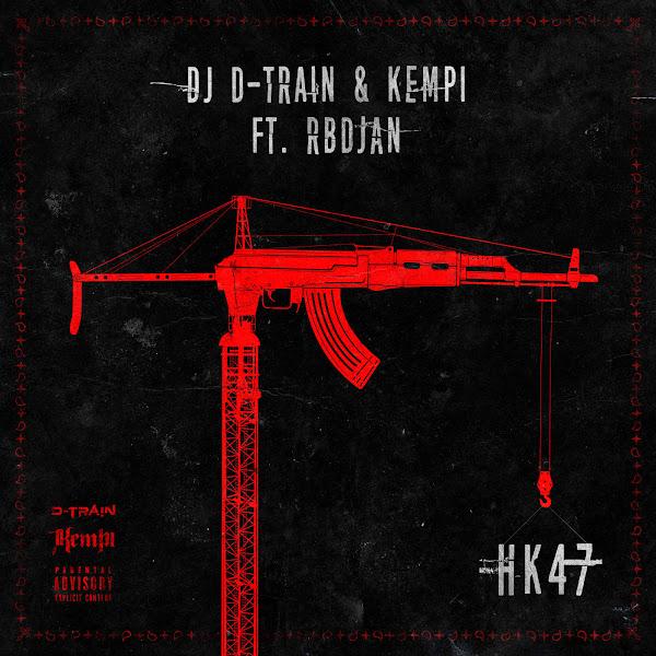 DJ D-Train & Kempi - HK47 (feat. RBDjan) - Single Cover