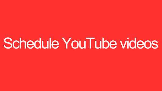 How to Schedule YouTube Videos. | TechyKnights